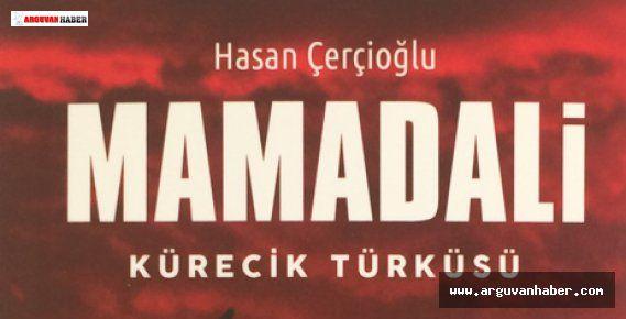 """HASAN ÇERÇİOĞLU YENİ ROMANI 'MAMADALİ""""Yİ ANLATTI"""