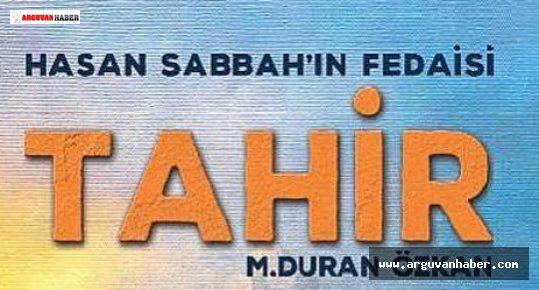 Hasan Sabbah'ın Fedaisi Tahir İsimli Roman Çıktı