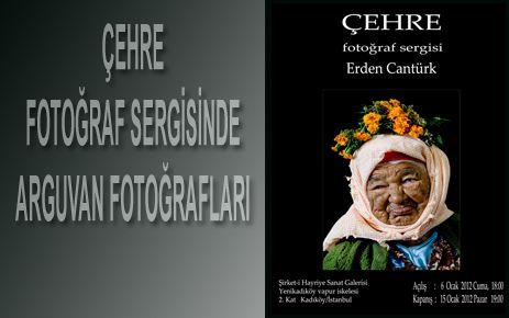 ÇEHRE İSİMLİ FOTOĞRAF SERGİSİNDE ARGUVAN PORTRELERİ