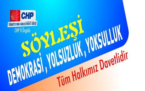 CHP'DEN 'DEMOKRASİ, YOLSUZLUK VE YOKSULLUK' SÖYLEŞİSİ