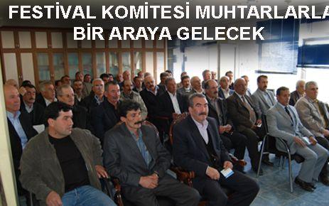 FESTİVAL KOMİTESİ MUHTARLARLA TOPLANTI YAPACAK
