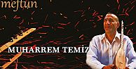 MUHARREM TEMİZ#039;İN MEFTUN İSİMLİ ALBÜMÜ ÇIKTI