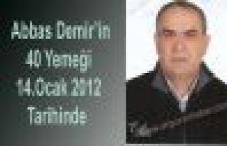 ABBAS DEMİR'İN 40 YEMEĞİ 14 OCAKTA