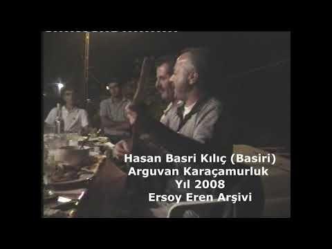 HASAN BASRİ KILIÇ (BASİRİ)-ARGUVAN KARAÇAMURLUK