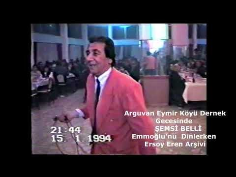 ŞEMSİ BELLİ 1994 YILINDA EMMOĞLU'NU DİNLERKEN