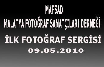 MALATYA FOTOĞRAF SANATÇILARI DERNEĞİ (MASFAD) İLK SERGİSİNİ AÇIYOR