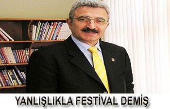 SANIRIM BEN YANLIŞLIKLA FESTİVAL DEMİŞİM