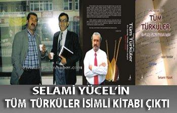 """SELAMİ YÜCEL'DEN 'TÜM TÜRKÜLER"""""""