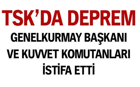 TSK'DA İSTİFA DEPREMİ